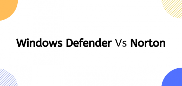 WindowsDefender vs Norton